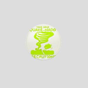 Take Your Quake-Nado Precautions Mini Button