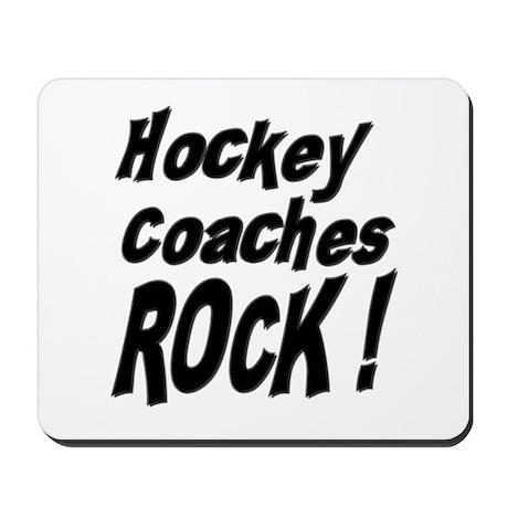 Hockey Coaches Rock ! Mousepad