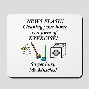 CLEANING HOUSE IS EXERCISE! Mousepad