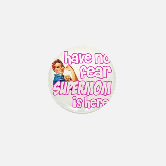 have no fear supermom is here funny Mini Button