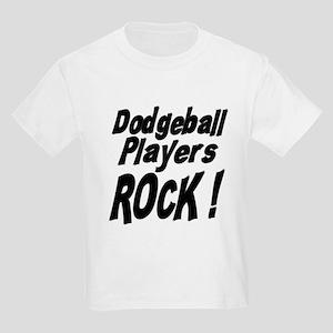 Dodgeball Players Rock ! Kids Light T-Shirt