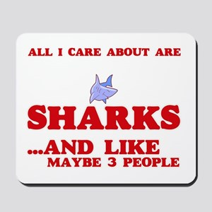 All I care about are Sharks Mousepad