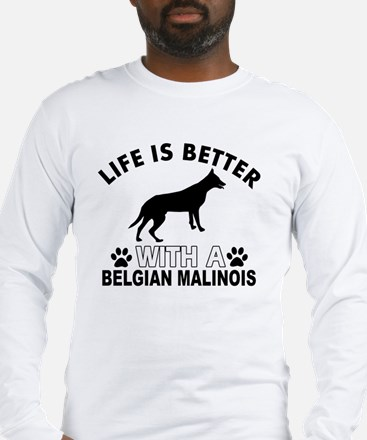 Life is better with a Belgian  Long Sleeve T-Shirt