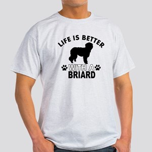 Life is better with a Briard Light T-Shirt
