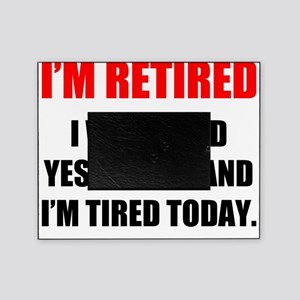 I'm Retired Picture Frame