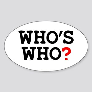 WHOS WHO Sticker (Oval)