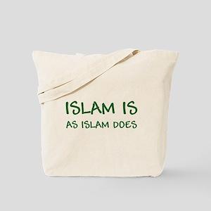 """Islam Is As Islam Does"" Tote Bag"