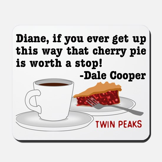 Twin Peaks Diane Cherry Pie Mousepad