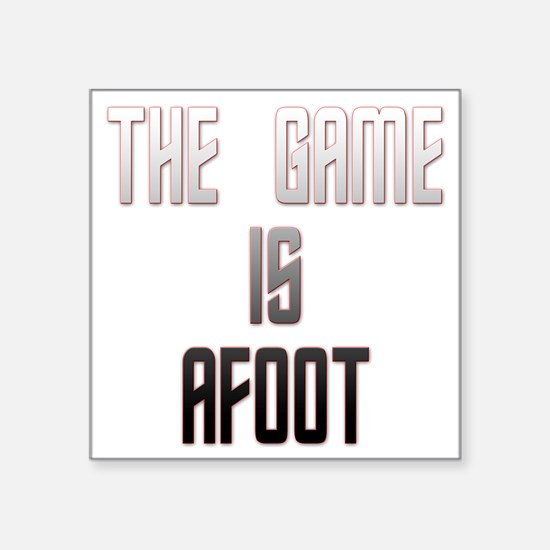 "The Game Is Afoot Square Sticker 3"" x 3"""
