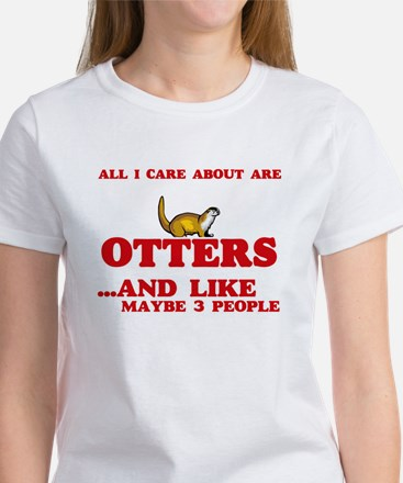 All I care about are Otters T-Shirt