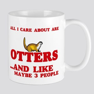 All I care about are Otters Mugs