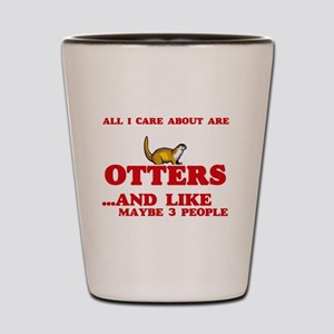 All I care about are Otters Shot Glass