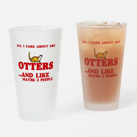 All I care about are Otters Drinking Glass