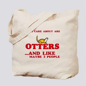 All I care about are Otters Tote Bag
