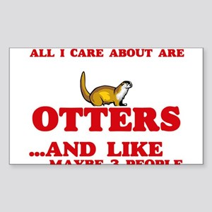 All I care about are Otters Sticker