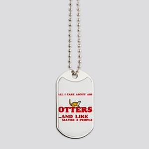 All I care about are Otters Dog Tags