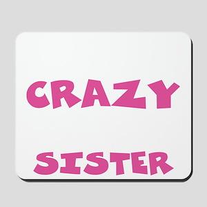 Crazy Sister Mousepad