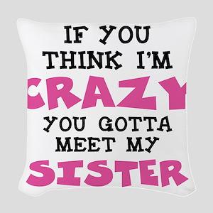 Crazy Sister Woven Throw Pillow