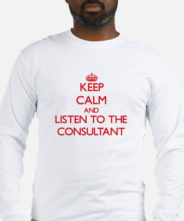 Keep Calm and Listen to the Consultant Long Sleeve
