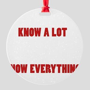 Grandpas Know Everything Round Ornament