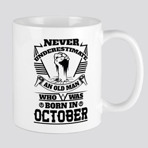 Never Underestimate Old Man Who Was Born October M