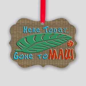 Here Today Gone to Maui Picture Ornament