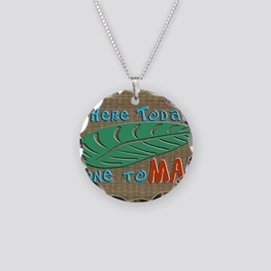 Here Today Gone to Maui Necklace Circle Charm