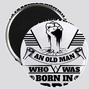 Never Underestimate Old Man Who Was Born April Mag
