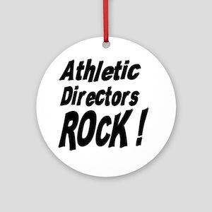Athletic Directors Rock ! Ornament (Round)