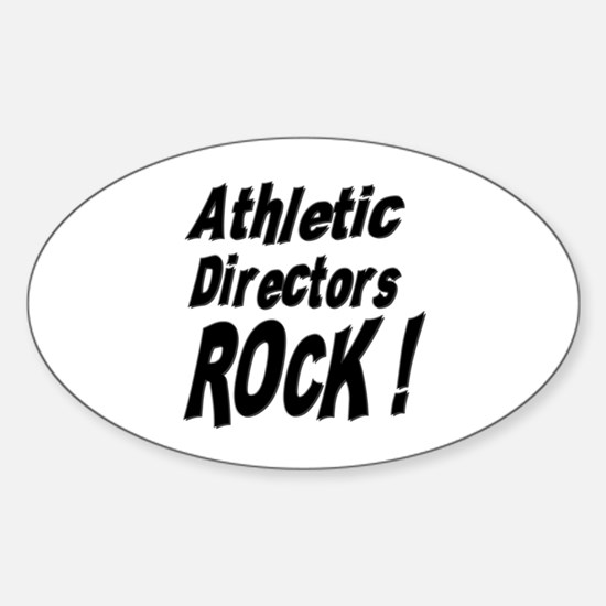 Athletic Directors Rock ! Oval Decal