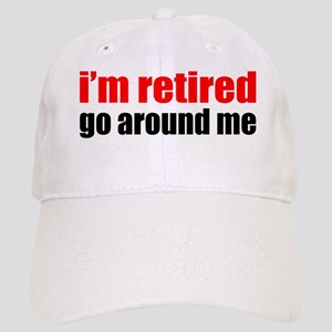 I'm Retired Go Around Me Cap
