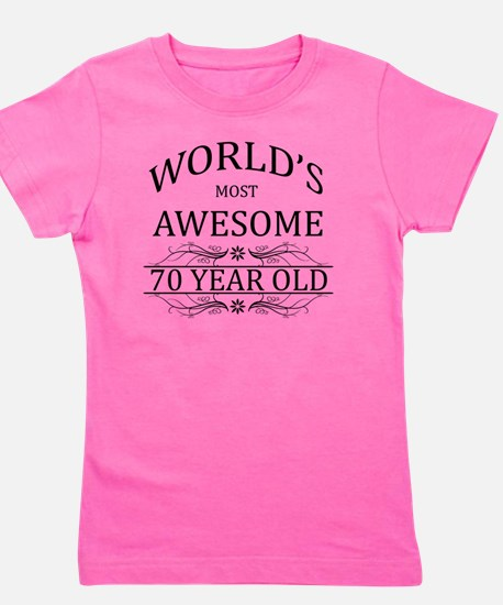 MOST AWESOME BIRTHDAY 70 Girl's Tee