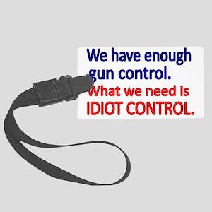 We have enough gun control Large Luggage Tag