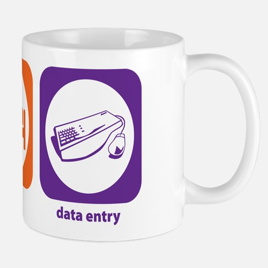 Eat Sleep Data Entry Mug
