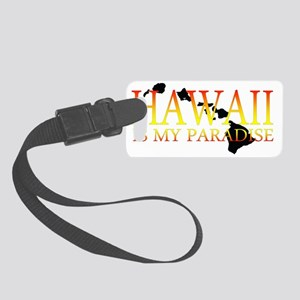 HAWAII IS MY PARADISE Small Luggage Tag
