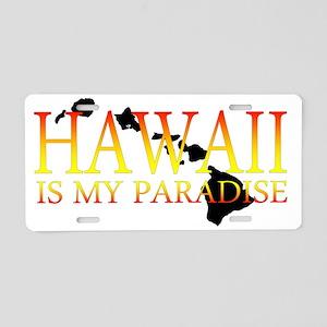 HAWAII IS MY PARADISE Aluminum License Plate
