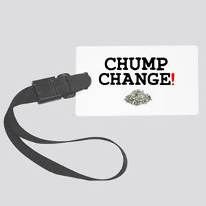 CHUMP CHANGE! Large Luggage Tag