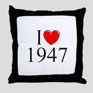 """I Love 1947"" Throw Pillow"