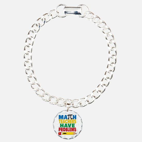 Math Teachers Have Probl Bracelet