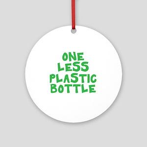 One Less Plastic Bottle Round Ornament