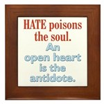 Hate Poisons the Soul Framed Tile