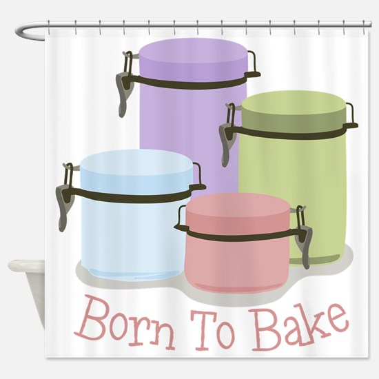 Born To Bake Shower Curtain