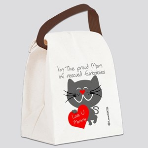 Proud mom rescued furbabies Canvas Lunch Bag