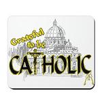 Grateful to be Catholic (Black) Mousepad