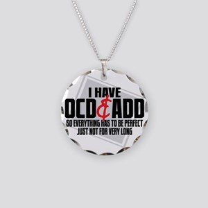 I Have OCD  ADD Necklace Circle Charm