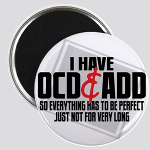 I Have OCD  ADD Magnet