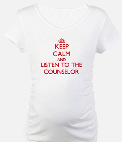 Keep Calm and Listen to the Counselor Shirt