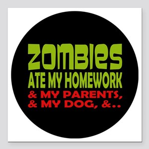 "Zombies Ate Homework Square Car Magnet 3"" x 3"""