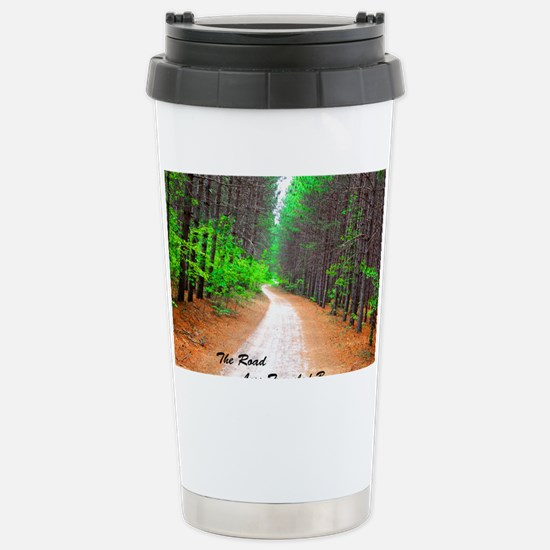 The Road Less Traveled  Stainless Steel Travel Mug