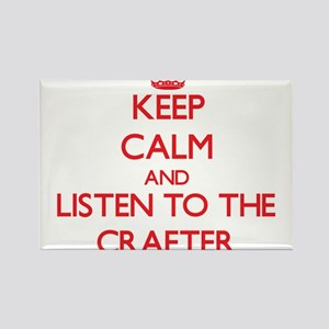 Keep Calm and Listen to the Crafter Magnets